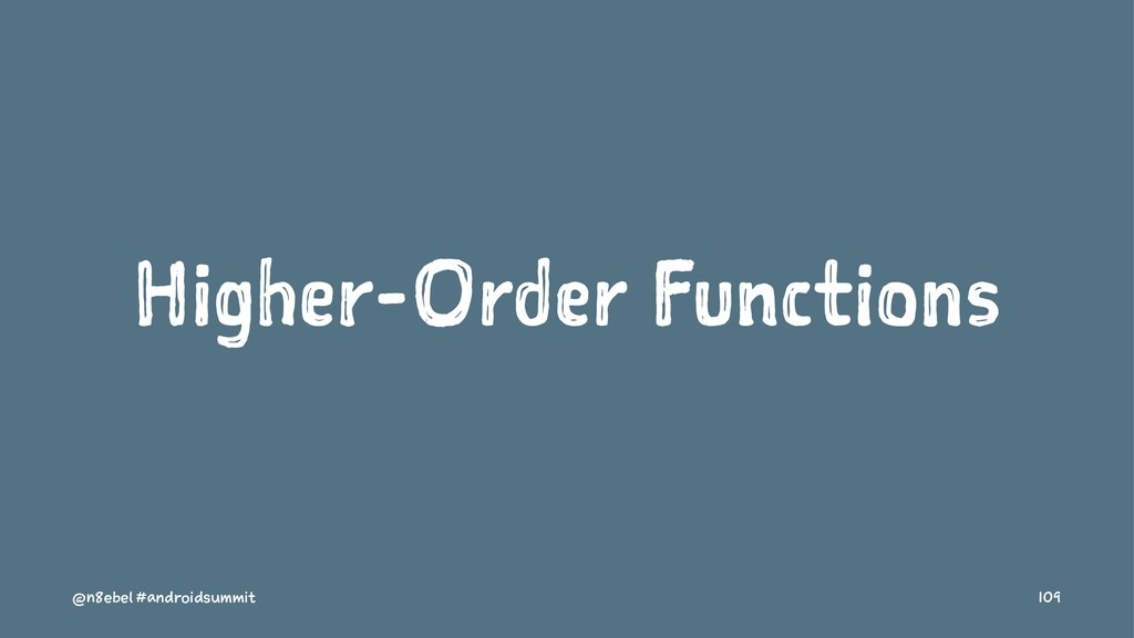 Higher-Order Functions @n8ebel #androidsummit 1...