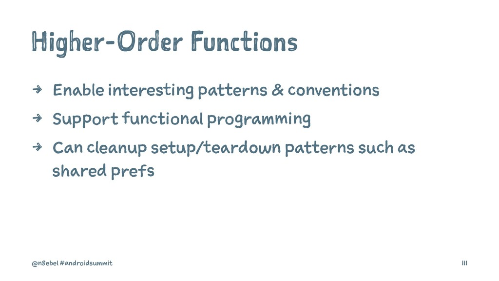 Higher-Order Functions 4 Enable interesting pat...