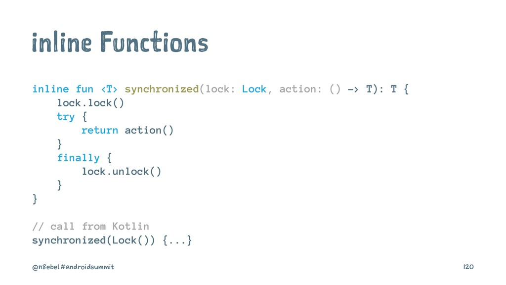 inline Functions inline fun <T> synchronized(lo...