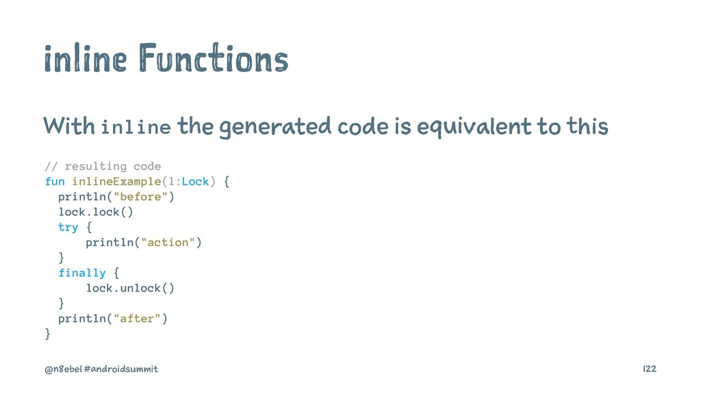 inline Functions With inline the generated code...