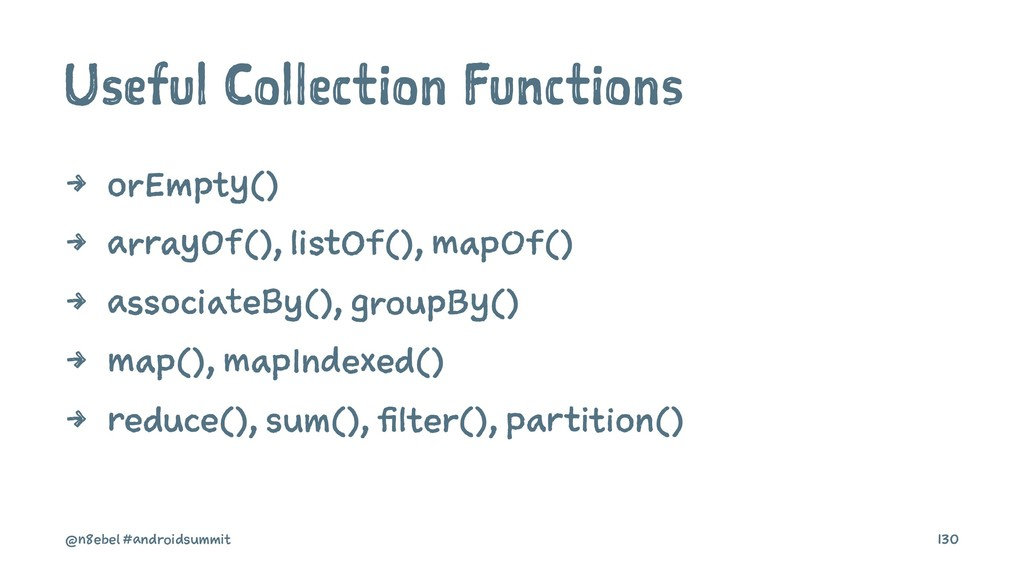 Useful Collection Functions 4 orEmpty() 4 array...