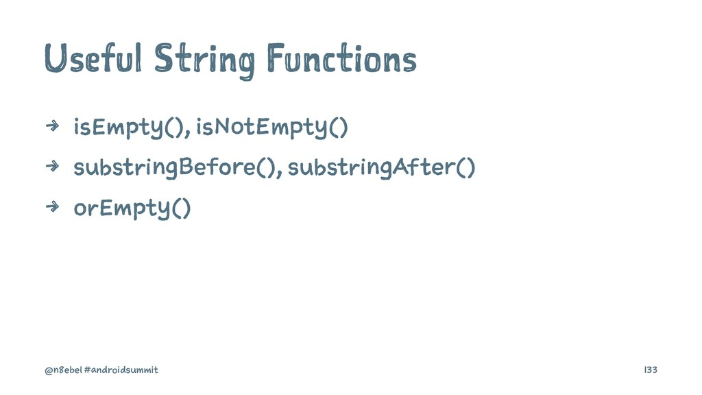 Useful String Functions 4 isEmpty(), isNotEmpty...