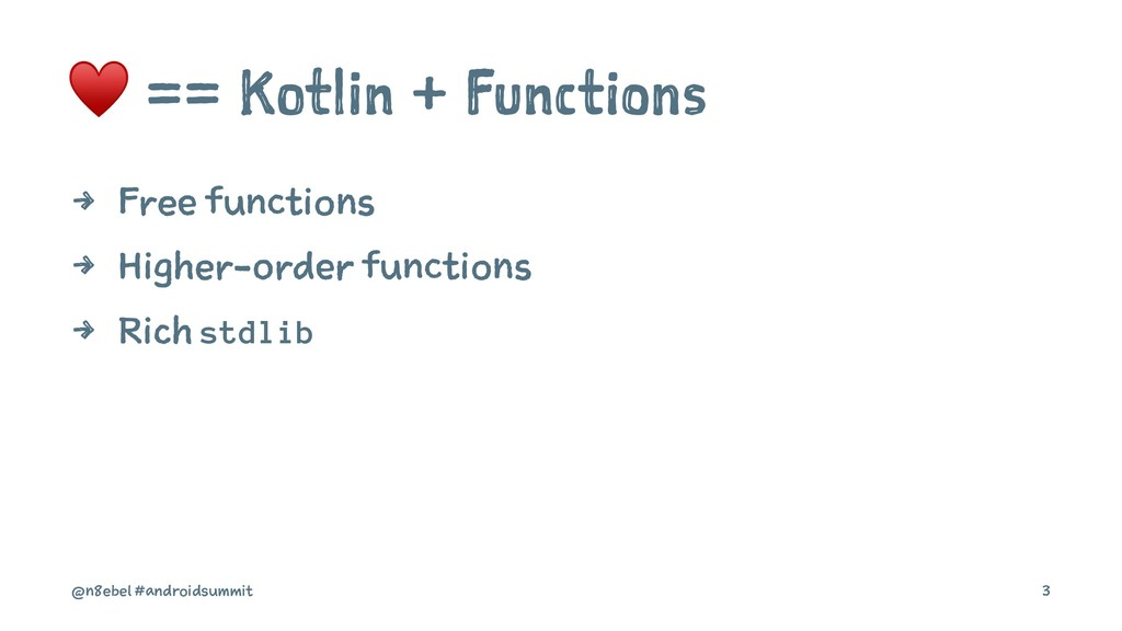 ♥ == Kotlin + Functions 4 Free functions 4 High...