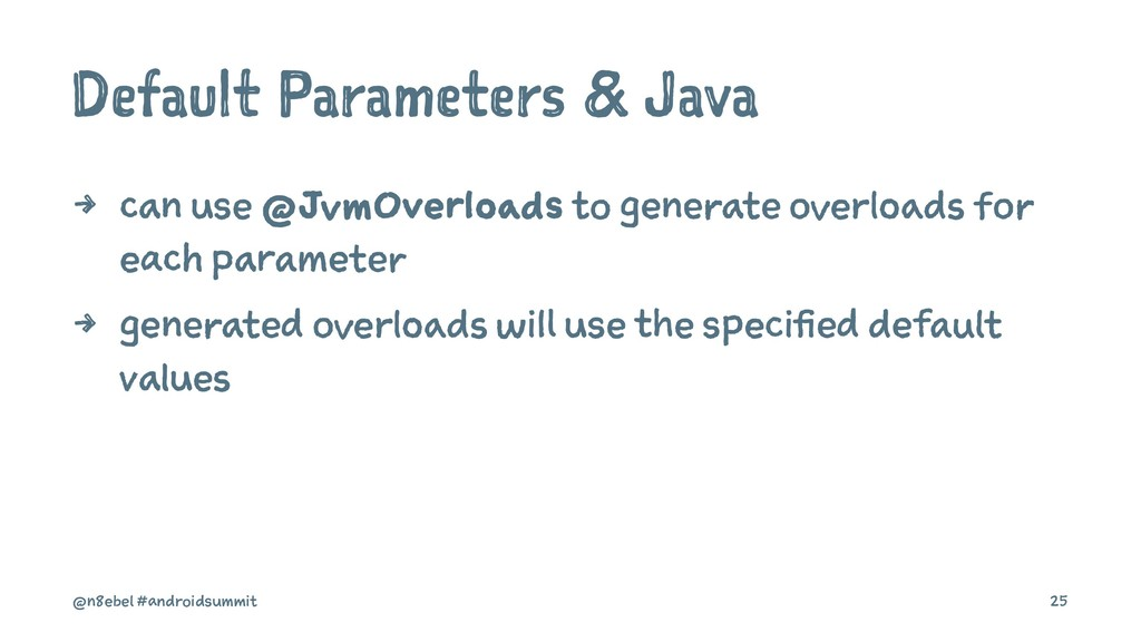 Default Parameters & Java 4 can use @JvmOverloa...
