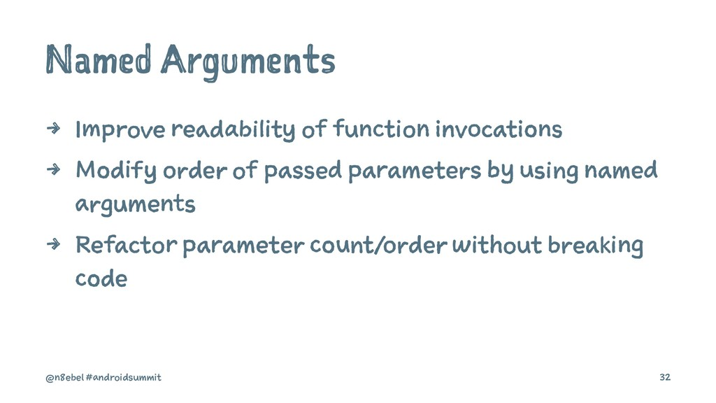 Named Arguments 4 Improve readability of functi...