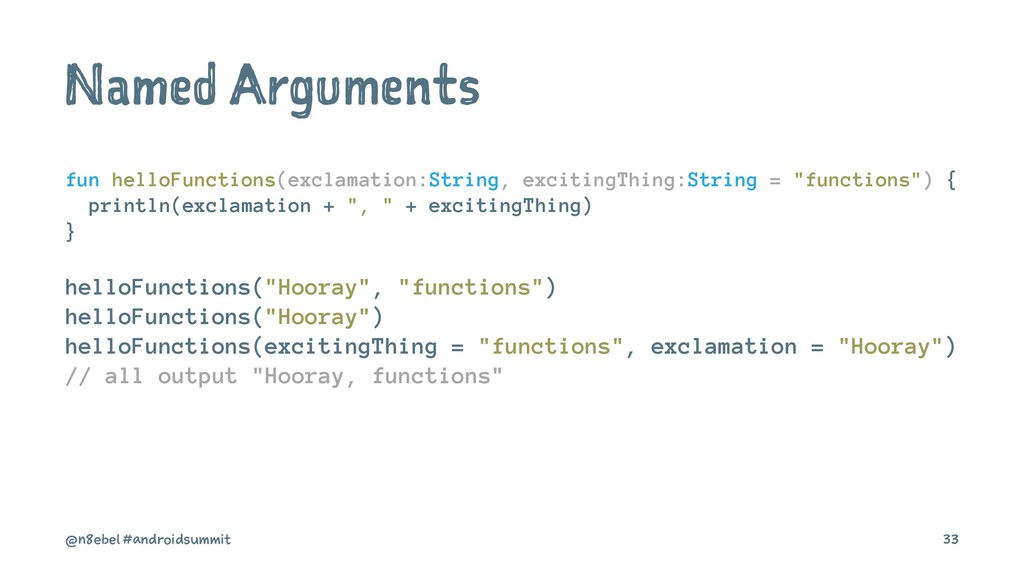 Named Arguments fun helloFunctions(exclamation:...