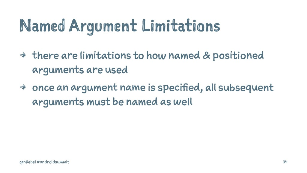 Named Argument Limitations 4 there are limitati...