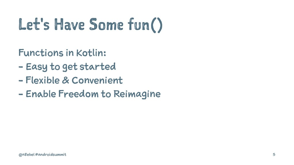 Let's Have Some fun() Functions in Kotlin: - Ea...