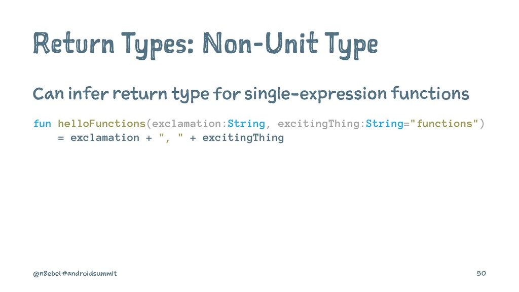 Return Types: Non-Unit Type Can infer return ty...