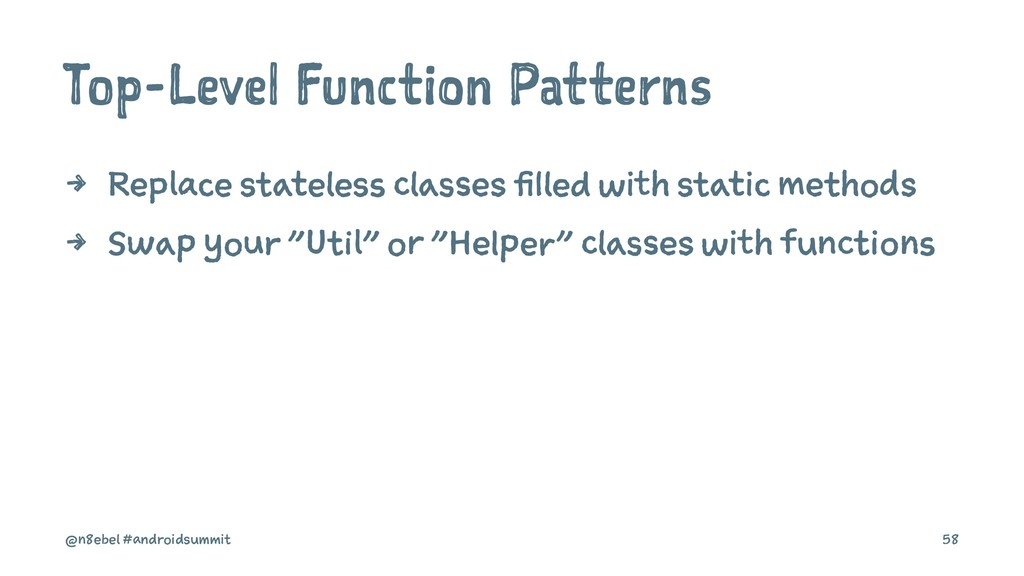 Top-Level Function Patterns 4 Replace stateless...