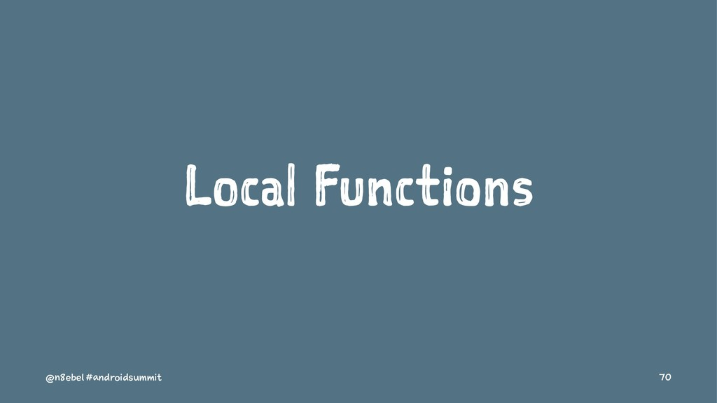 Local Functions @n8ebel #androidsummit 70