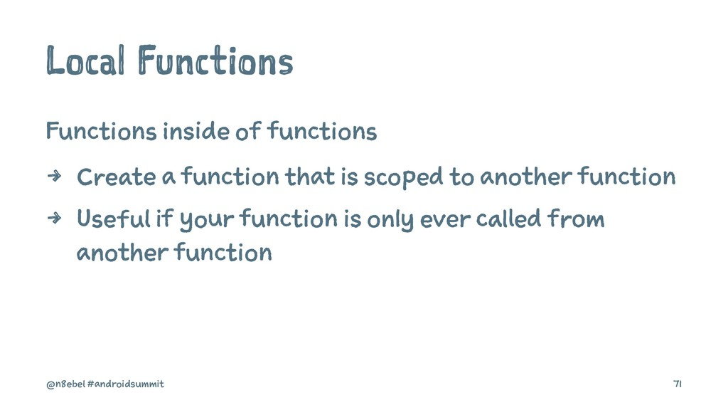 Local Functions Functions inside of functions 4...