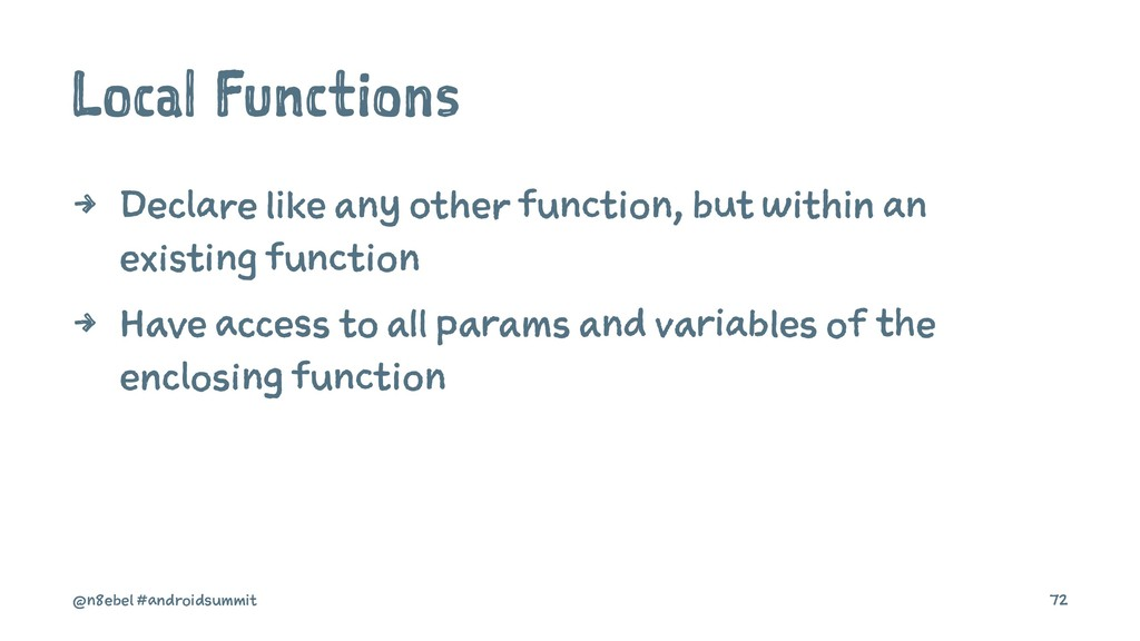 Local Functions 4 Declare like any other functi...