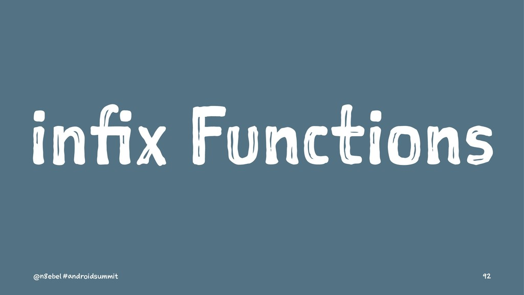infix Functions @n8ebel #androidsummit 92