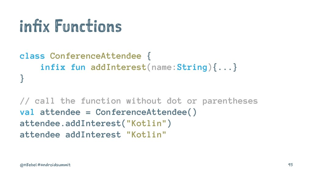 infix Functions class ConferenceAttendee { infi...