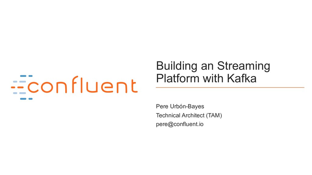 1 Building an Streaming Platform with Kafka Per...