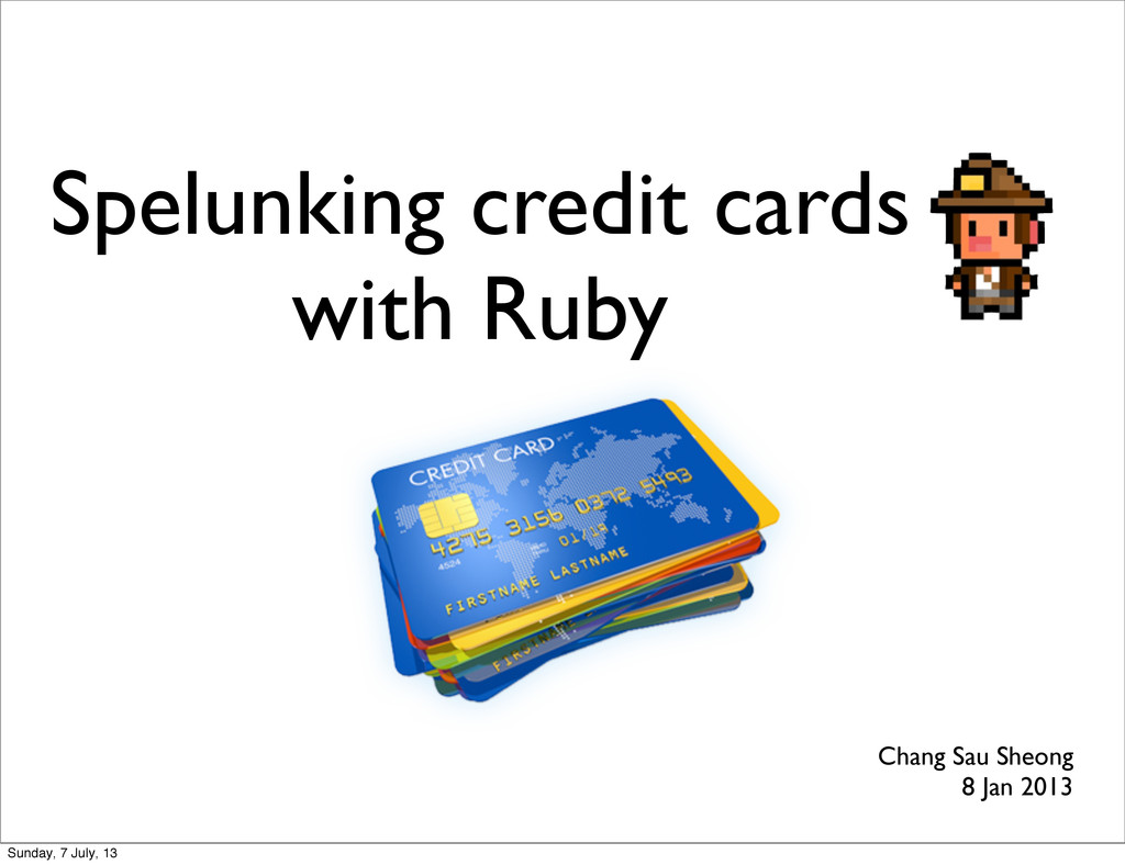Spelunking credit cards with Ruby Chang Sau She...