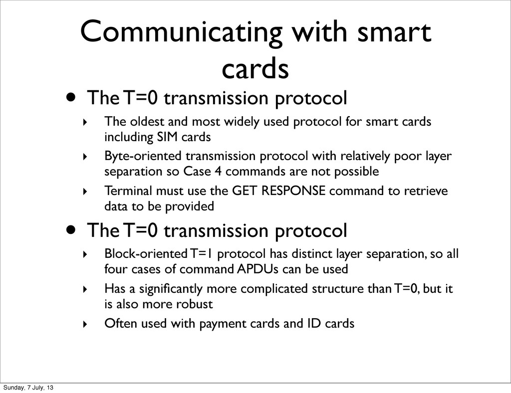 Communicating with smart cards • The T=0 transm...