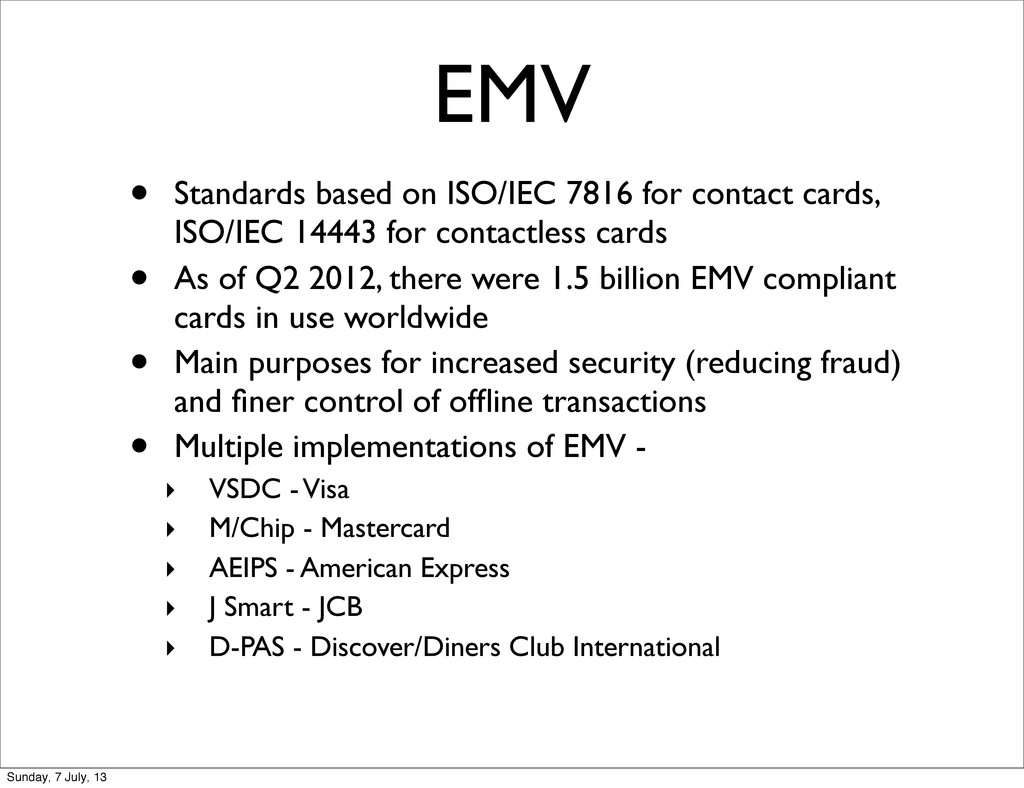EMV • Standards based on ISO/IEC 7816 for conta...