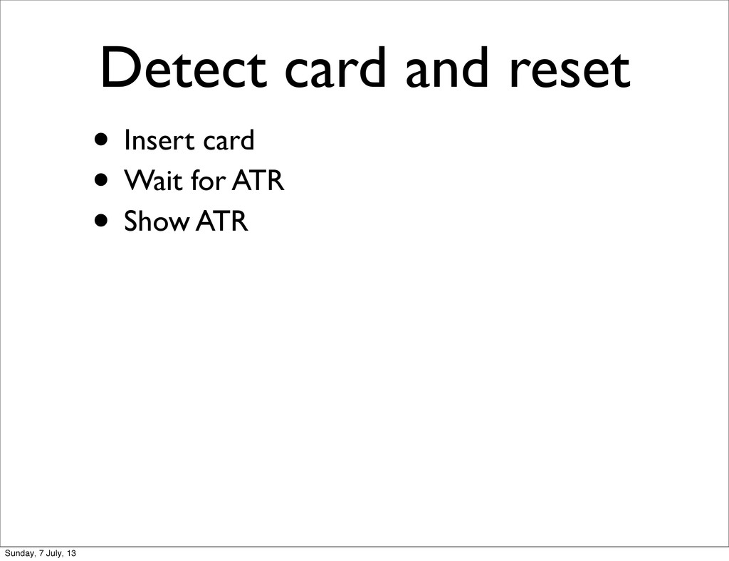 Detect card and reset • Insert card • Wait for ...