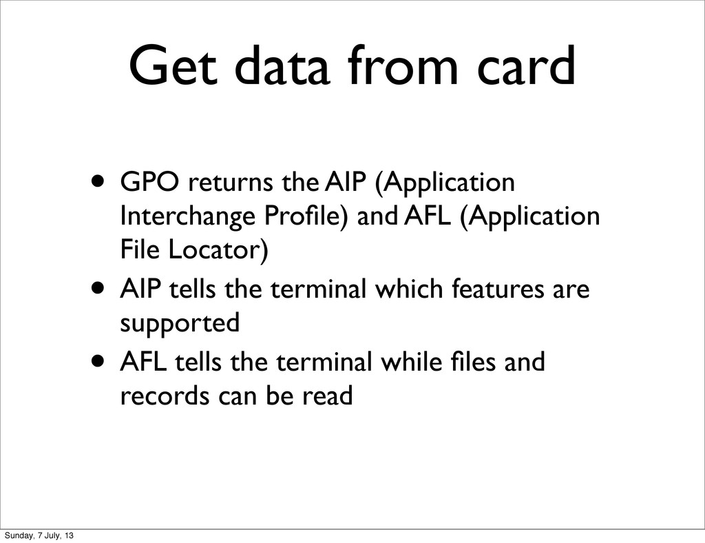 Get data from card • GPO returns the AIP (Appli...