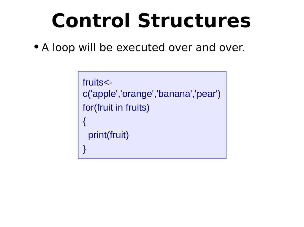 •A loop will be executed over and over. Control...