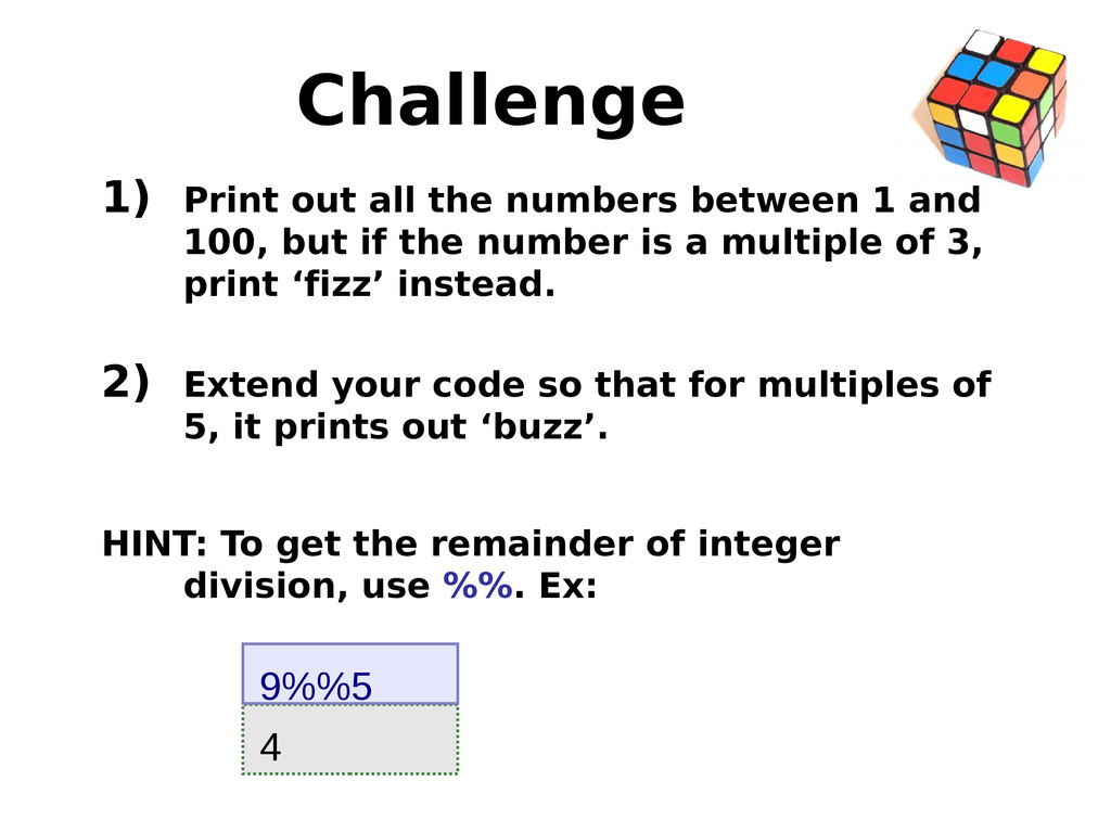 Challenge 1) Print out all the numbers between ...