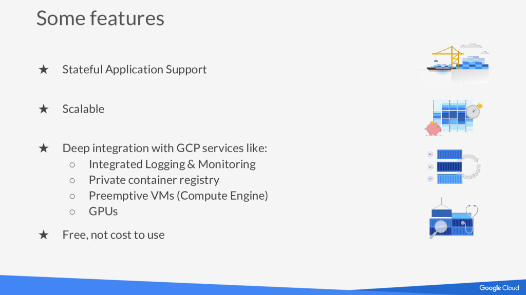 Some features ★ Stateful Application Support ★ ...