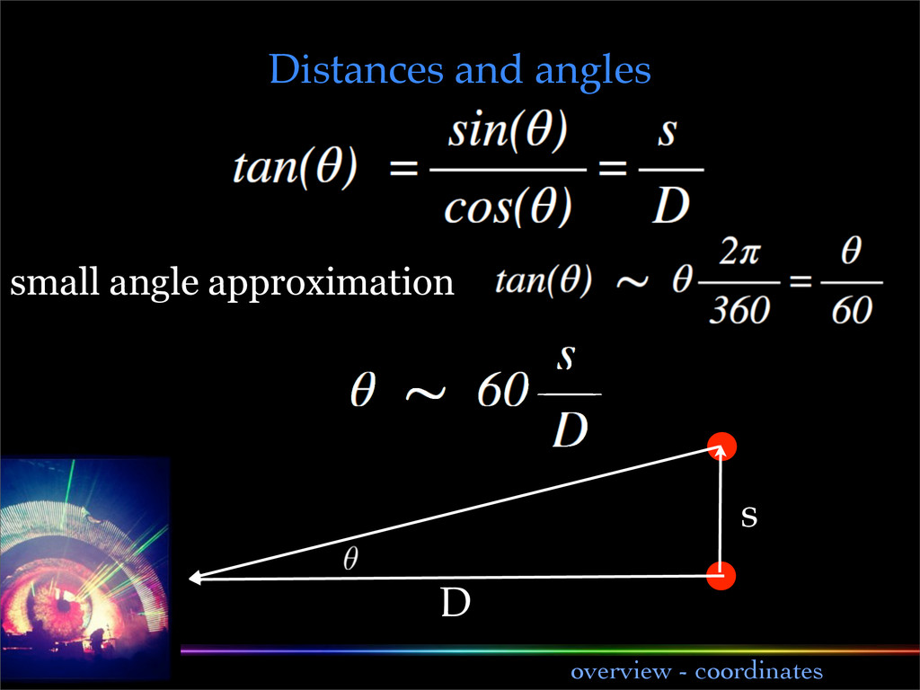 lecture 1 overview - coordinates s D small angl...