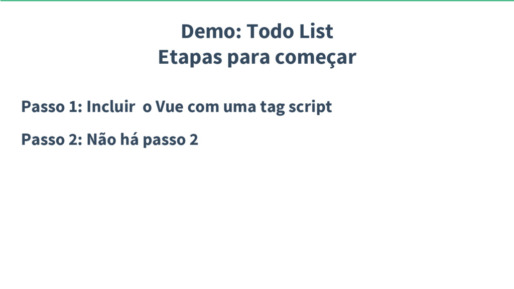 Demo: Todo List Etapas para começar Passo 1: In...