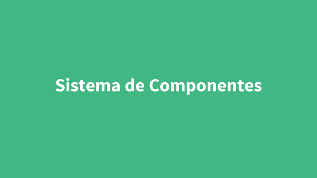 Sistema de Componentes