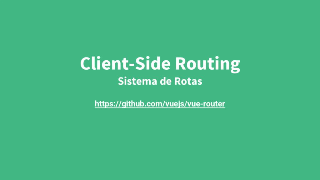 Client-Side Routing Sistema de Rotas https://gi...