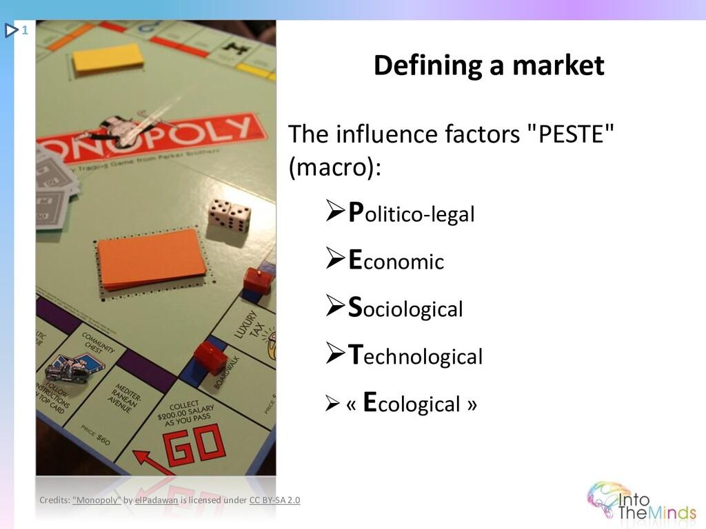 "The influence factors ""PESTE"" (macro): ➢Politic..."