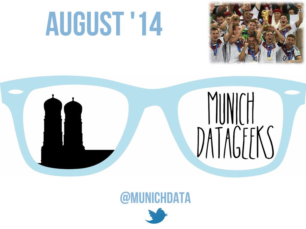 @MunichData August '14