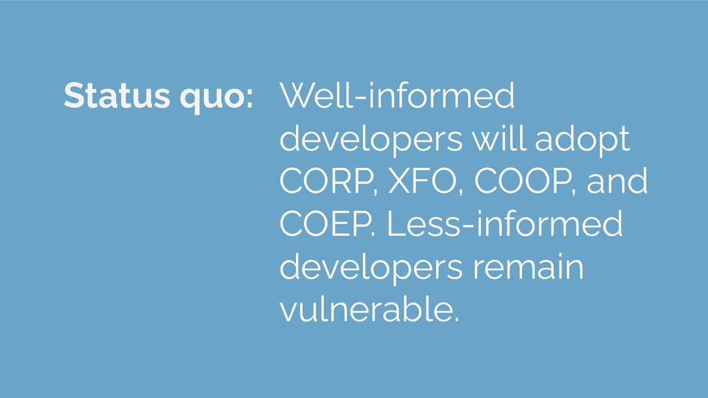 Status quo: Well-informed developers will adopt...