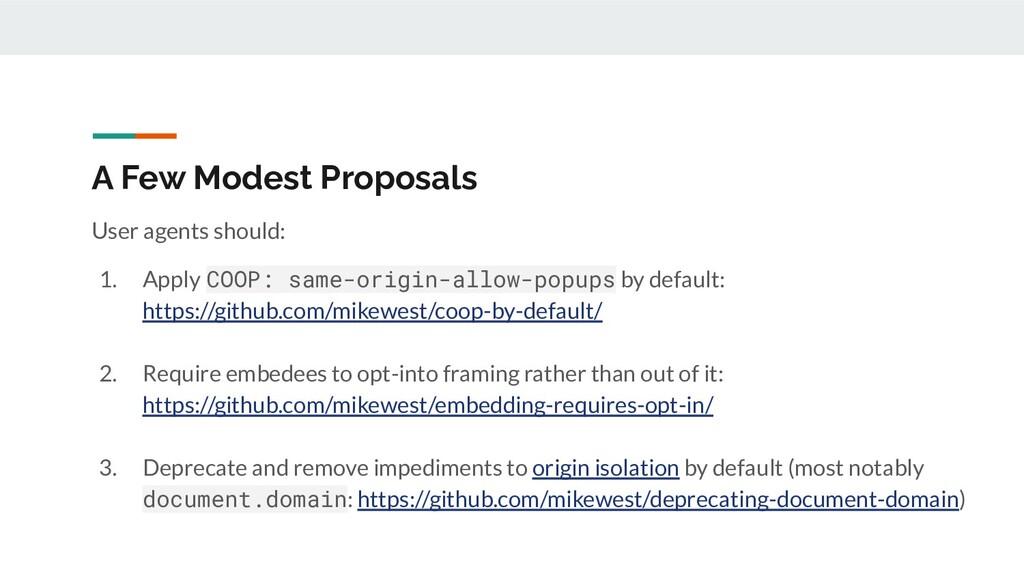 A Few Modest Proposals User agents should: 1. A...