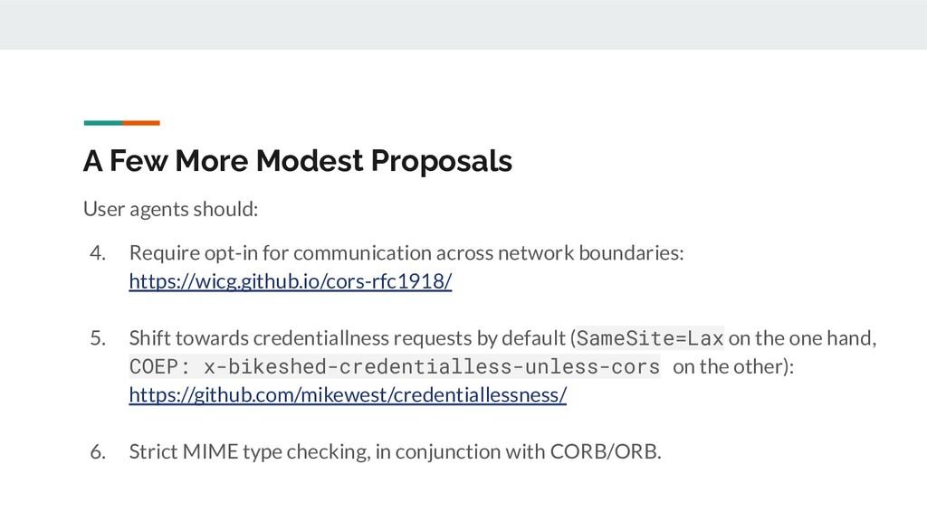 A Few More Modest Proposals User agents should:...