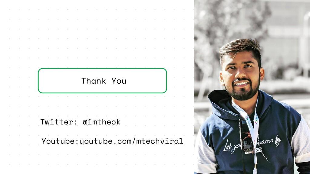 Thank You Twitter: @imthepk Youtube:youtube.com...