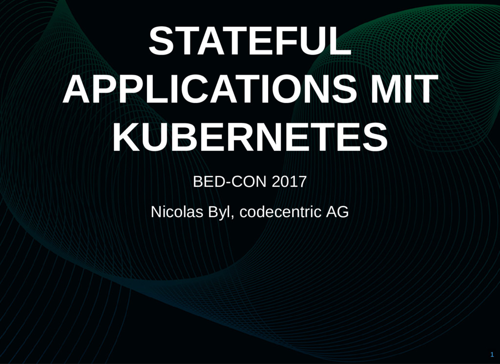 STATEFUL APPLICATIONS MIT KUBERNETES BED-CON 20...