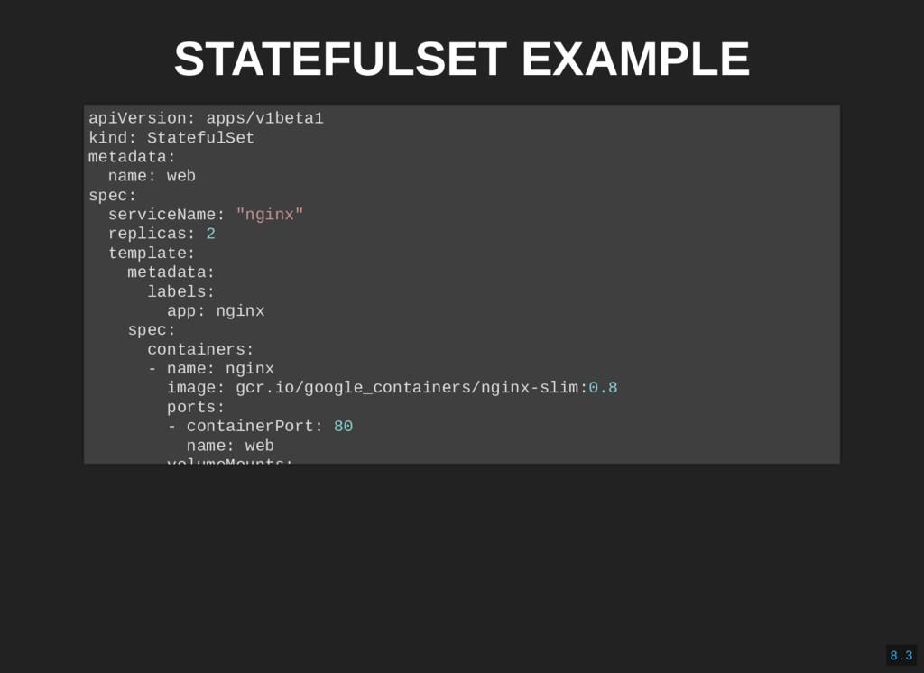 STATEFULSET EXAMPLE apiVersion: apps/v1beta1 ki...