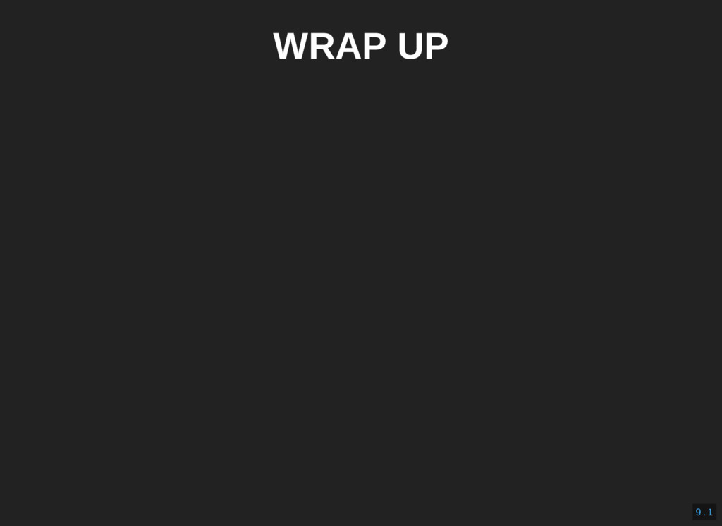 WRAP UP 9 . 1