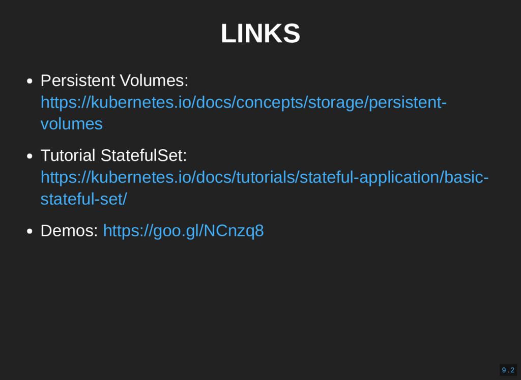 LINKS Persistent Volumes: Tutorial StatefulSet:...