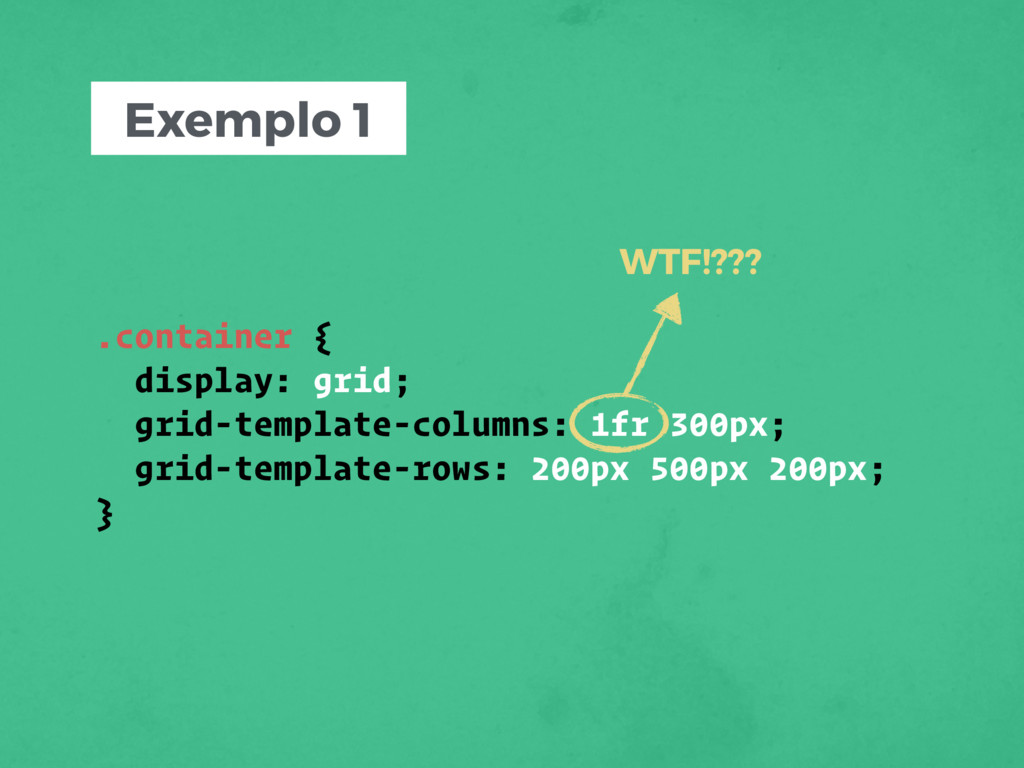 Exemplo 1 .container { display: grid; grid-temp...