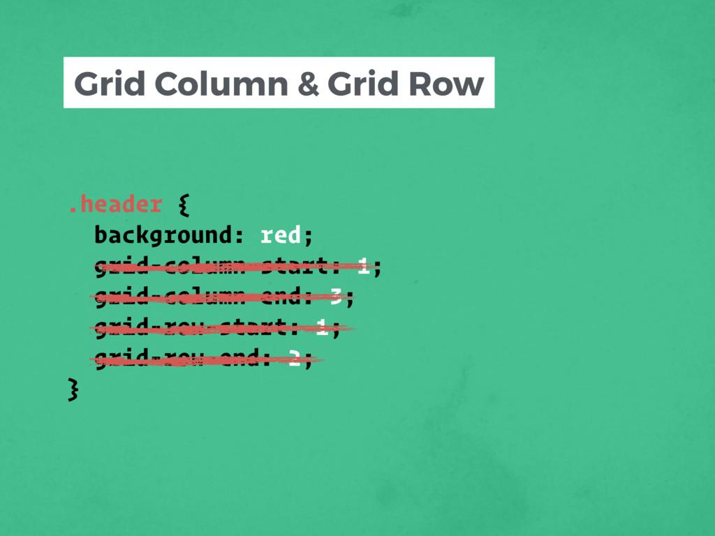 .header { background: red; grid-column-start: 1...