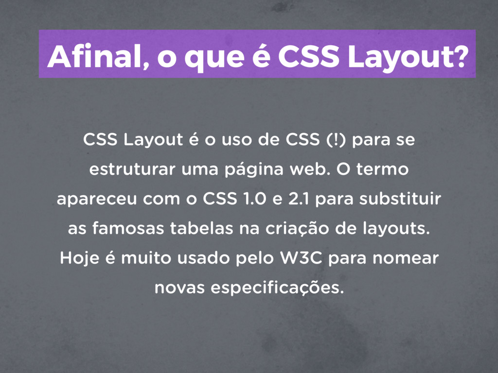 Afinal, o que é CSS Layout? CSS Layout é o uso d...