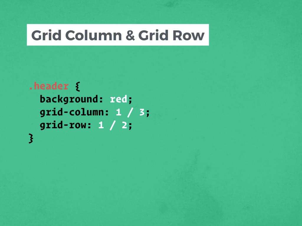 .header { background: red; grid-column: 1 / 3; ...