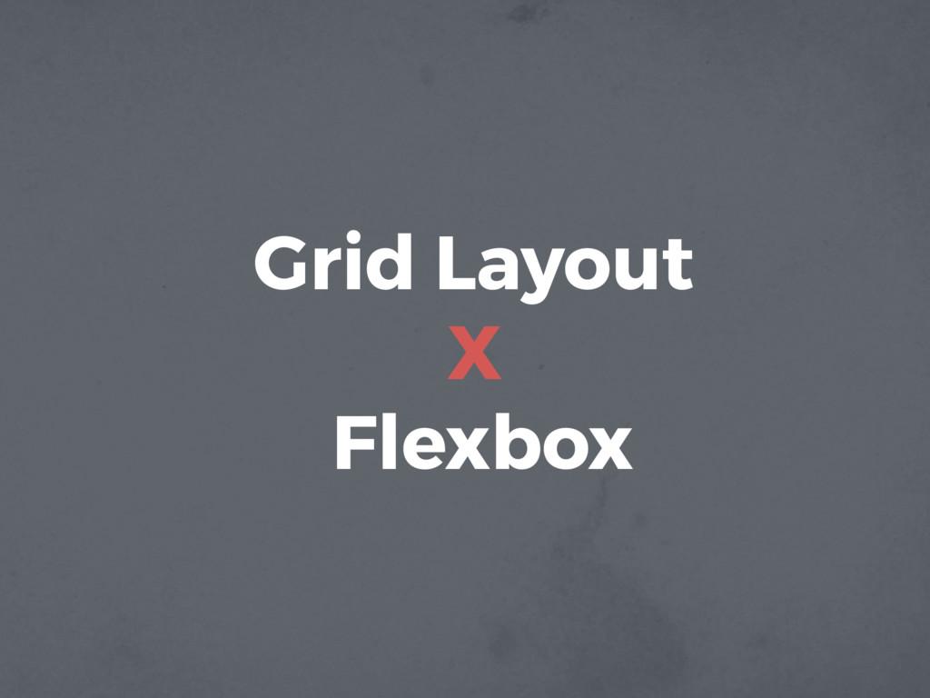 Grid Layout X Flexbox