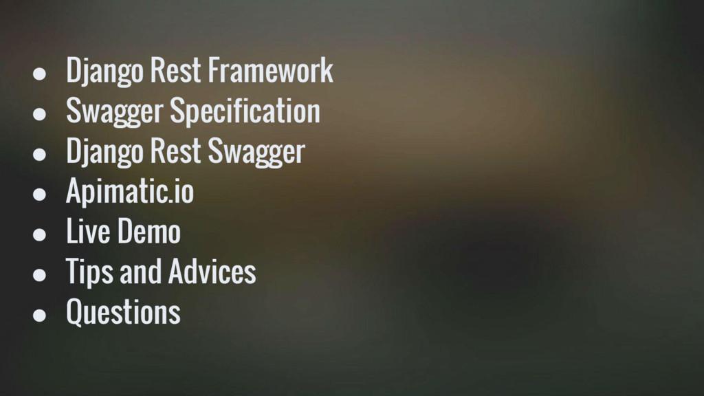 ● Django Rest Framework ● Swagger Specification...