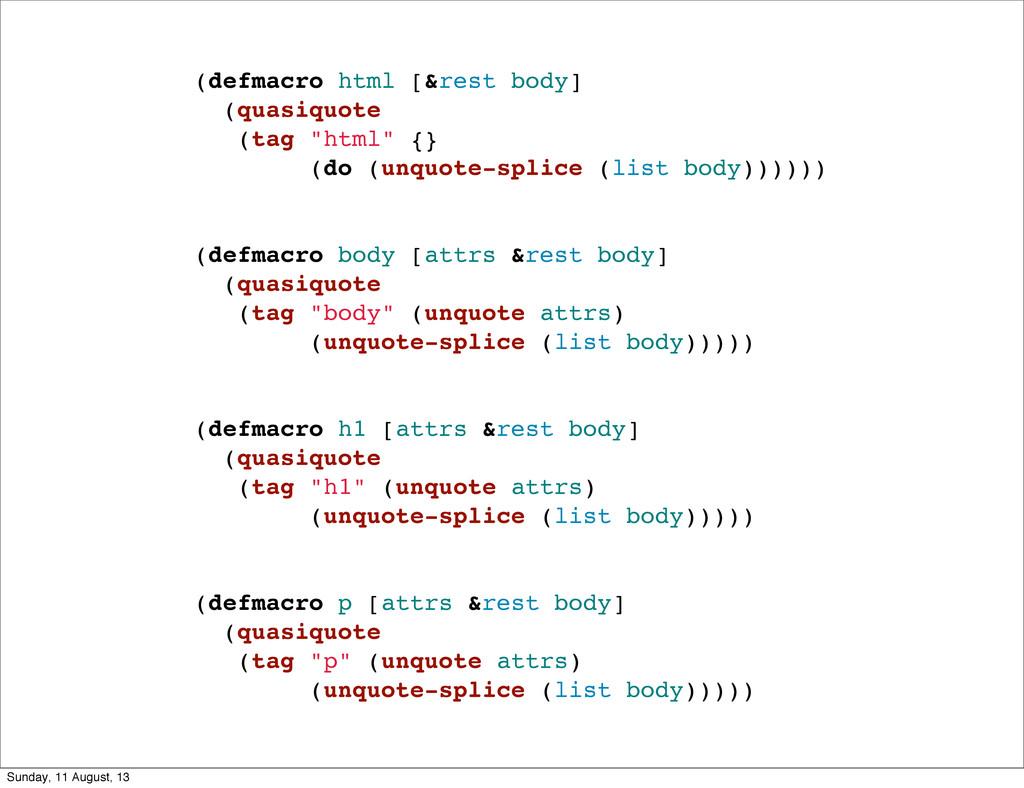 """(defmacro html [&rest body] (quasiquote (tag """"h..."""