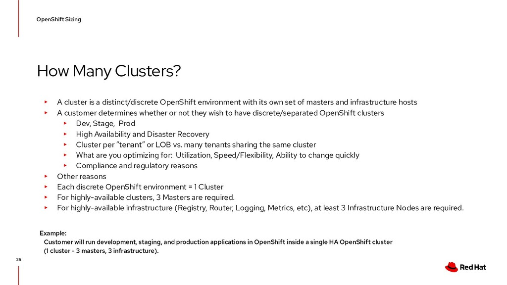 How Many Clusters? OpenShift Sizing 25 ▸ A clus...